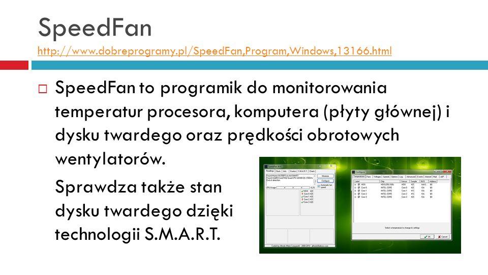SpeedFan http://www. dobreprogramy. pl/SpeedFan,Program,Windows,13166