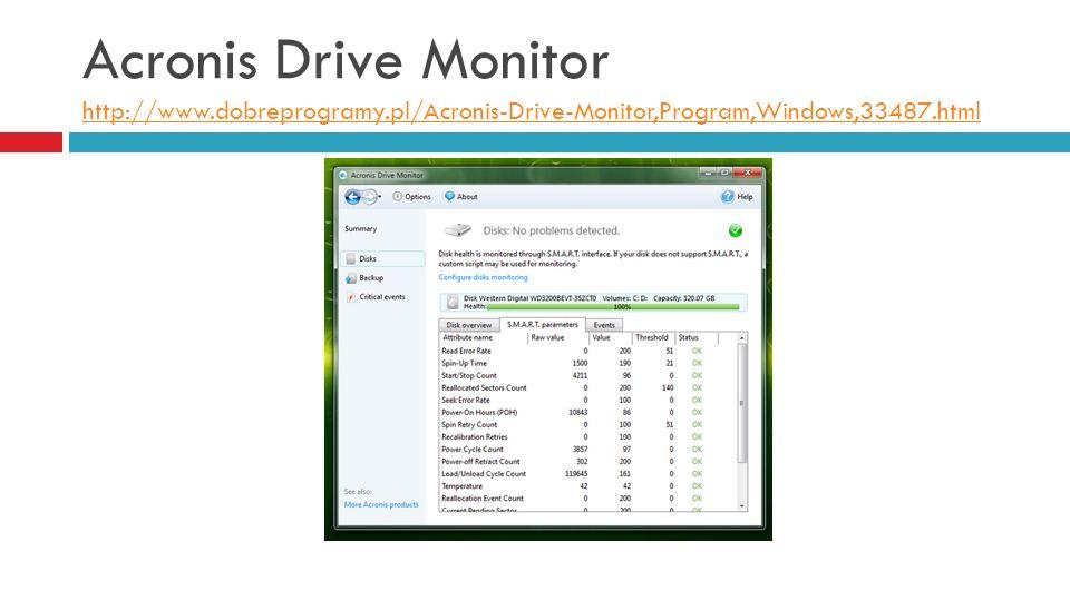 Acronis Drive Monitor http://www. dobreprogramy