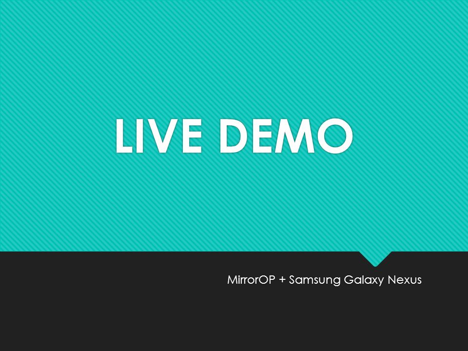 LIVE DEMO MirrorOP + Samsung Galaxy Nexus