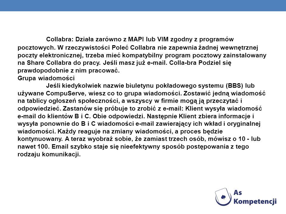 Collabra: Działa zarówno z MAPI lub VIM zgodny z programów pocztowych