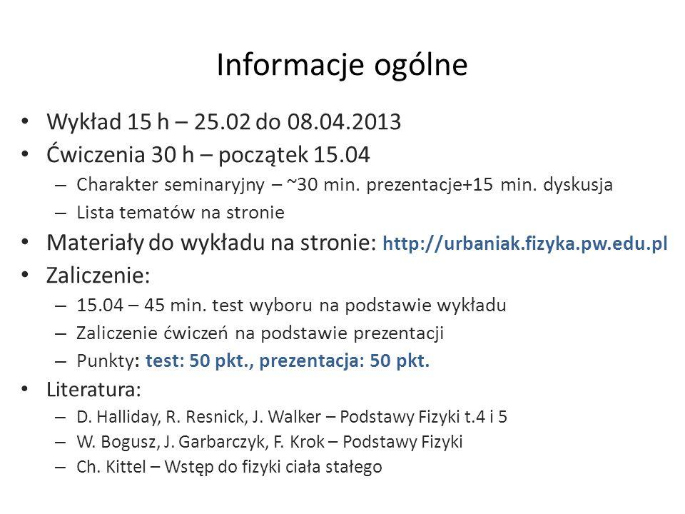 Informacje ogólne Wykład 15 h – 25.02 do 08.04.2013