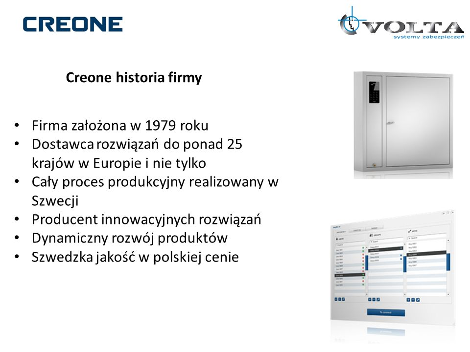 Creone historia firmyFirma założona w 1979 roku. Dostawca rozwiązań do ponad 25 krajów w Europie i nie tylko.