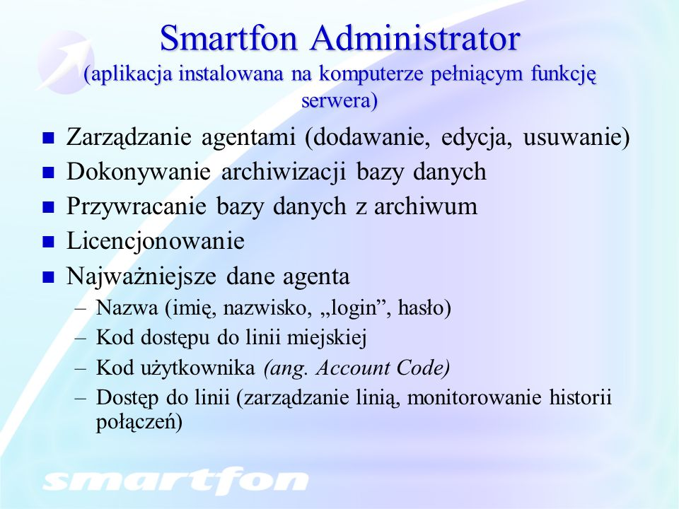 Smartfon Administrator (aplikacja instalowana na komputerze pełniącym funkcję serwera)
