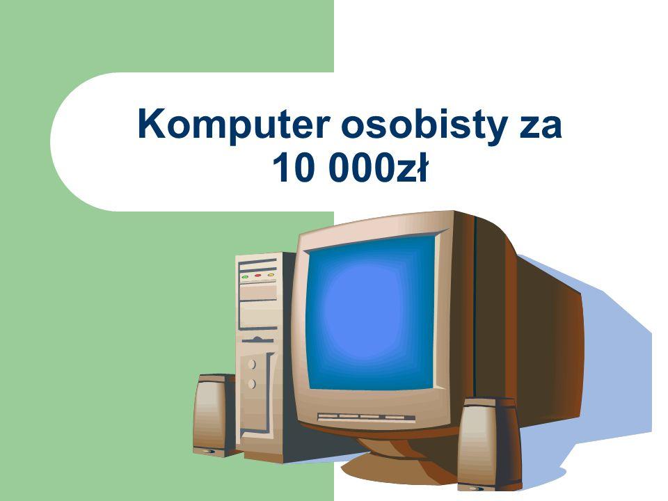 Komputer osobisty za 10 000zł