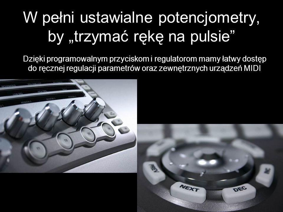 """W pełni ustawialne potencjometry, by """"trzymać rękę na pulsie"""
