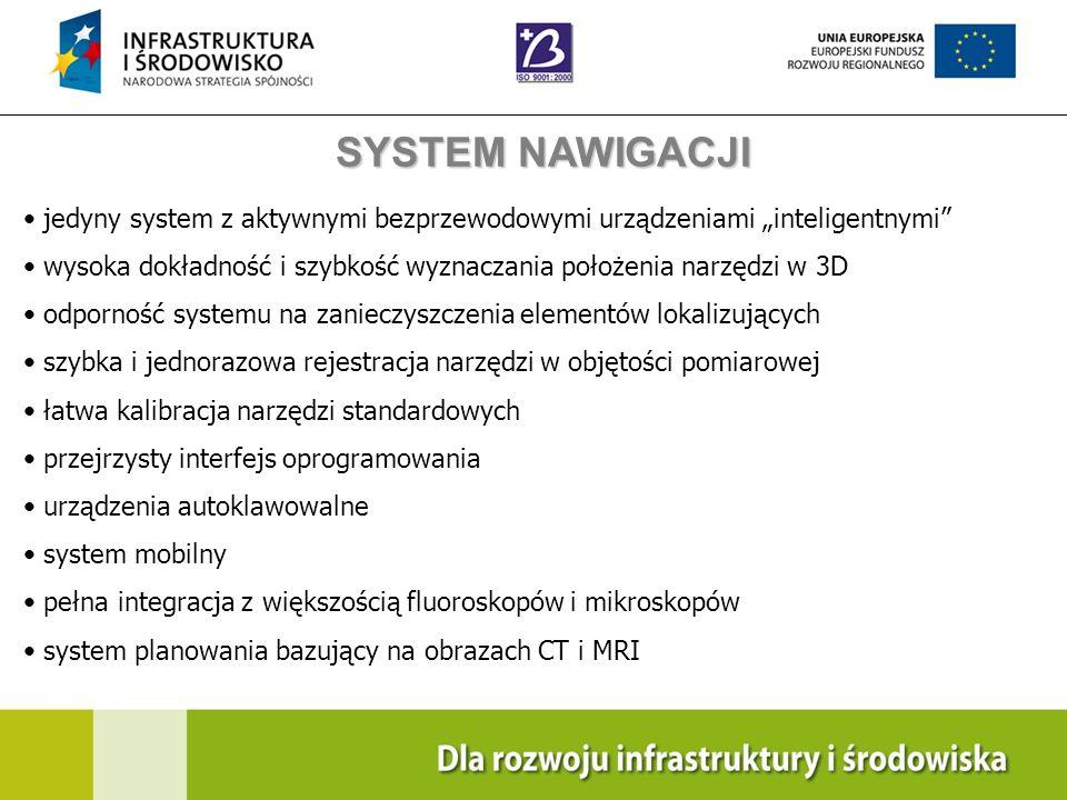 """SYSTEM NAWIGACJIjedyny system z aktywnymi bezprzewodowymi urządzeniami """"inteligentnymi"""