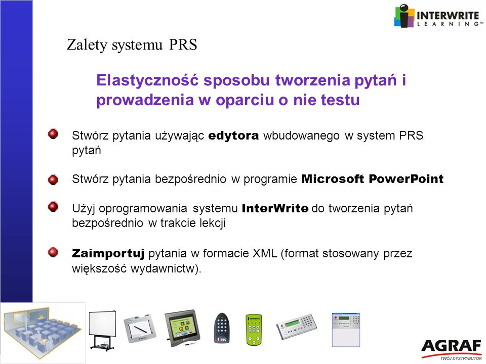 Zalety systemu PRS Elastyczność sposobu tworzenia pytań i prowadzenia w oparciu o nie testu.