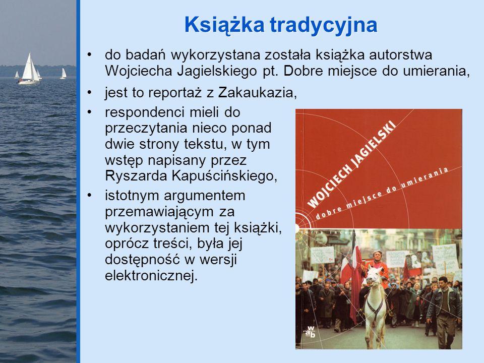 Książka tradycyjna do badań wykorzystana została książka autorstwa Wojciecha Jagielskiego pt. Dobre miejsce do umierania,