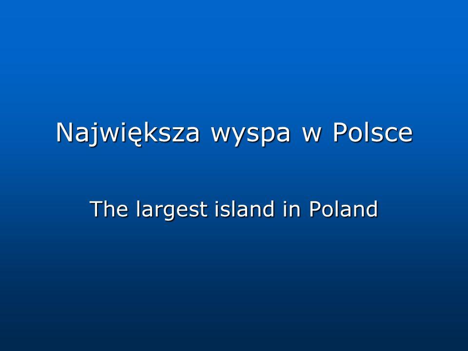 Największa wyspa w Polsce