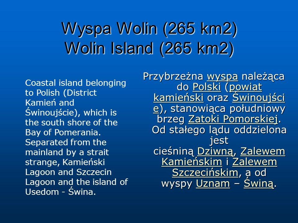 Wyspa Wolin (265 km2) Wolin Island (265 km2)