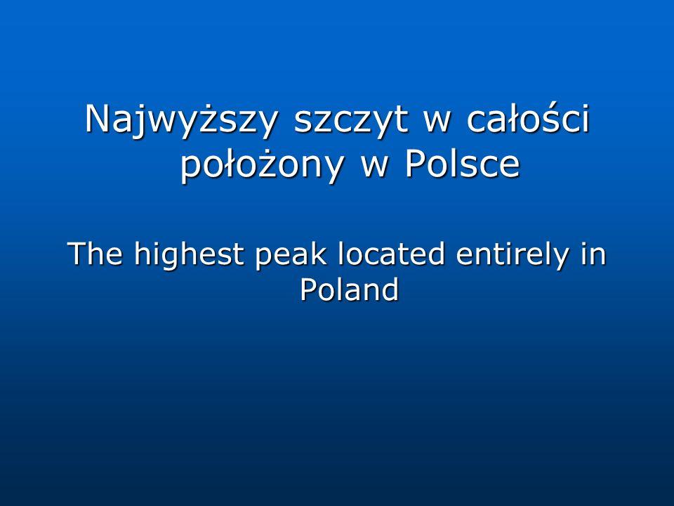 Najwyższy szczyt w całości położony w Polsce