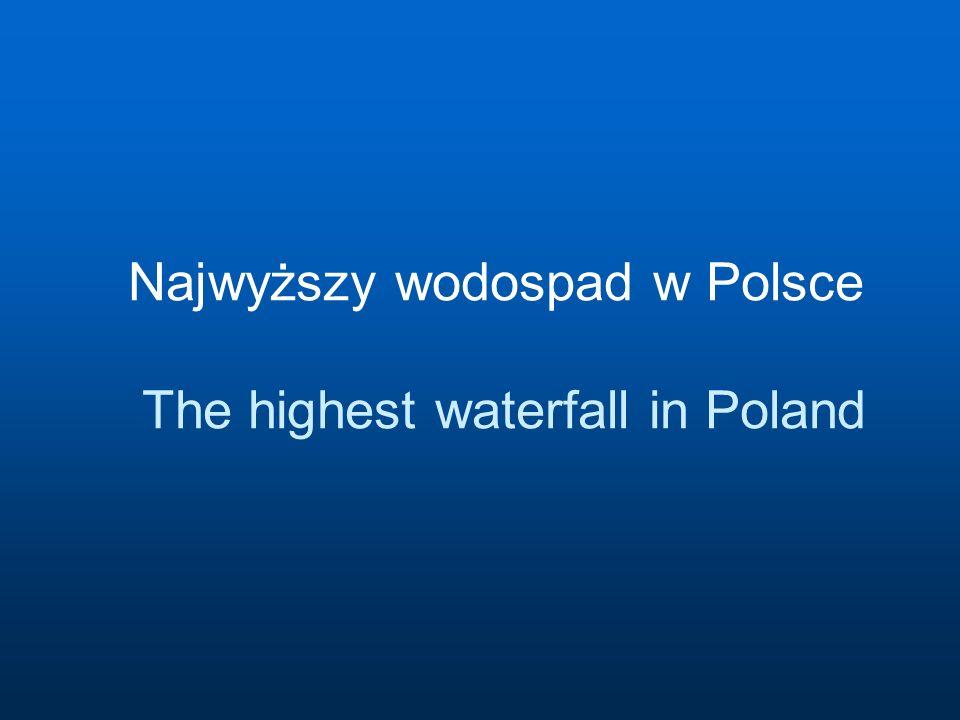 Najwyższy wodospad w Polsce The highest waterfall in Poland