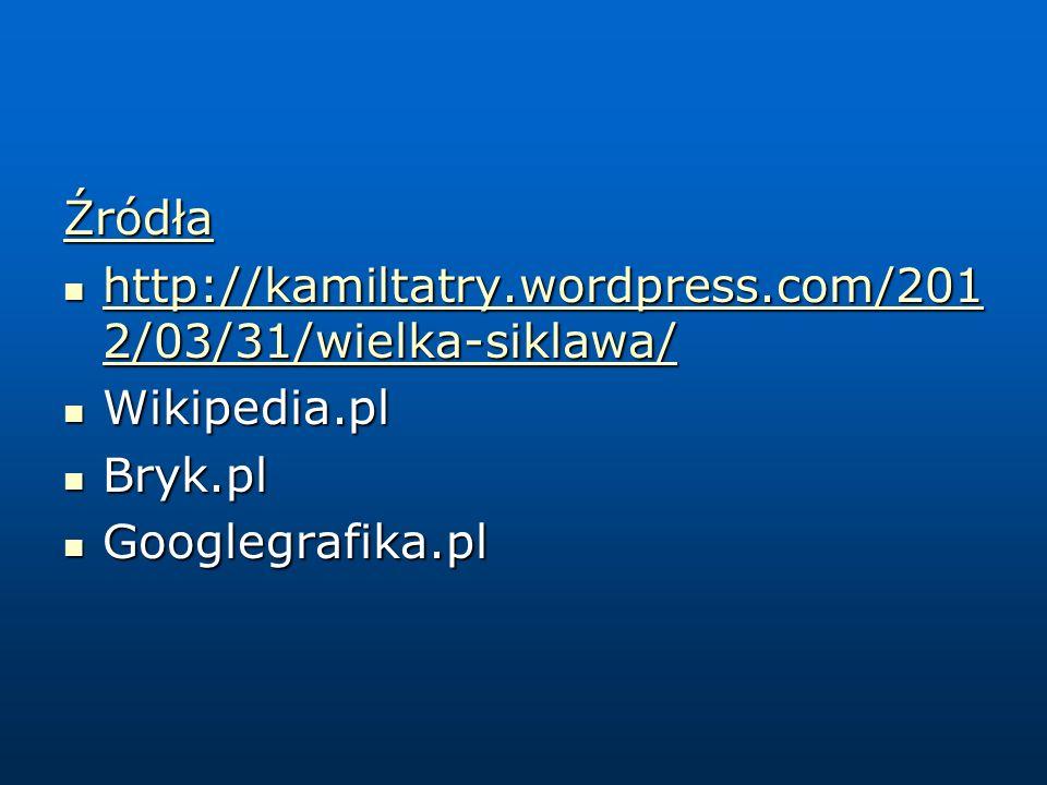 Źródła http://kamiltatry.wordpress.com/2012/03/31/wielka-siklawa/ Wikipedia.pl.