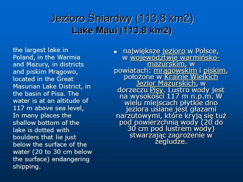 Jezioro Śniardwy (113,8 km2) Lake Maui (113.8 km2)