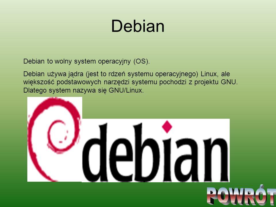 Debian POWRÓT Debian to wolny system operacyjny (OS).