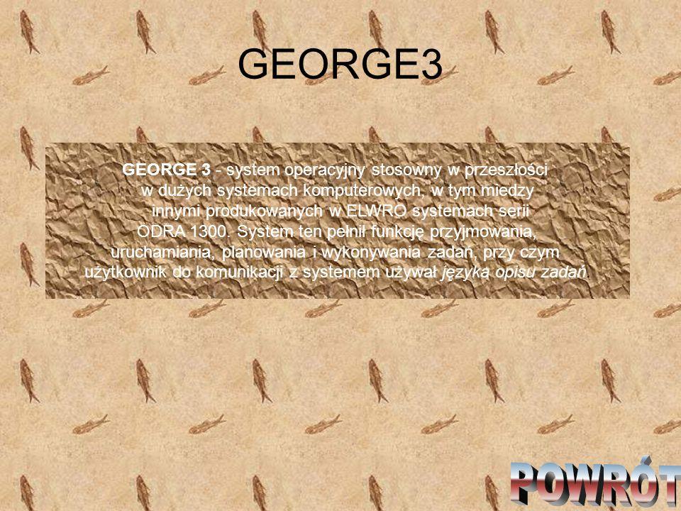 GEORGE3 POWRÓT GEORGE 3 - system operacyjny stosowny w przeszłości