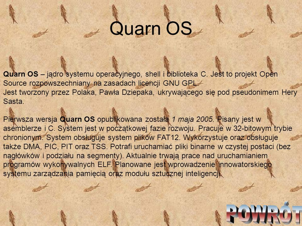 Quarn OSQuarn OS – jądro systemu operacyjnego, shell i biblioteka C. Jest to projekt Open Source rozpowszechniany na zasadach licencji GNU GPL.