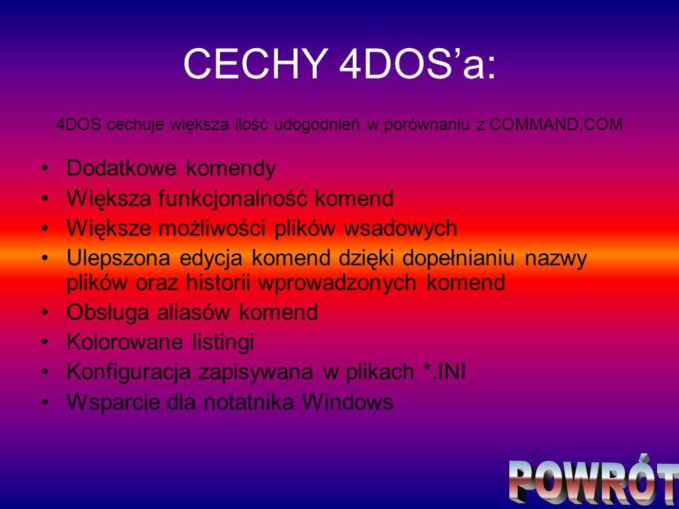 4DOS cechuje większa ilość udogodnień w porównaniu z COMMAND.COM