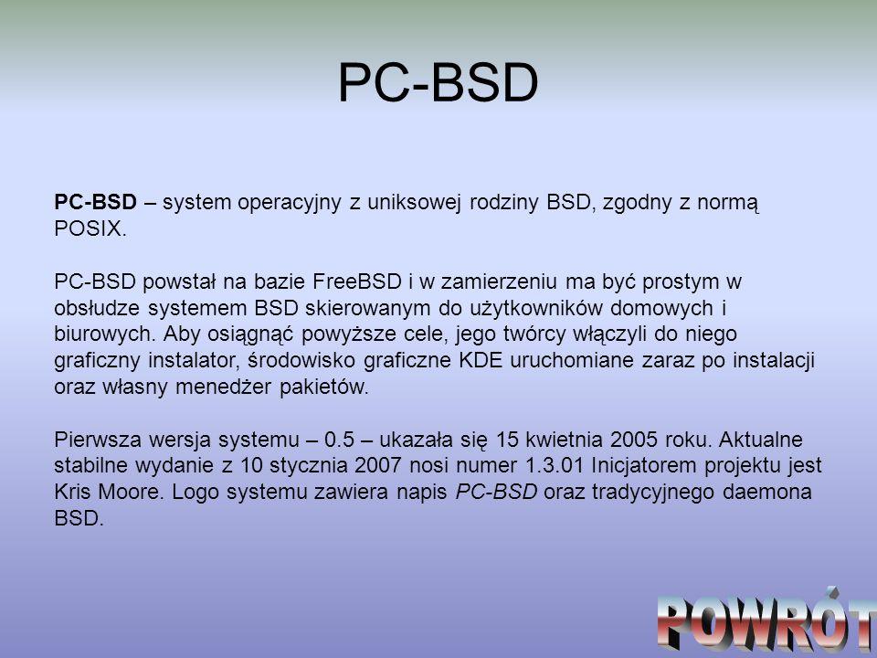 PC-BSDPC-BSD – system operacyjny z uniksowej rodziny BSD, zgodny z normą POSIX.