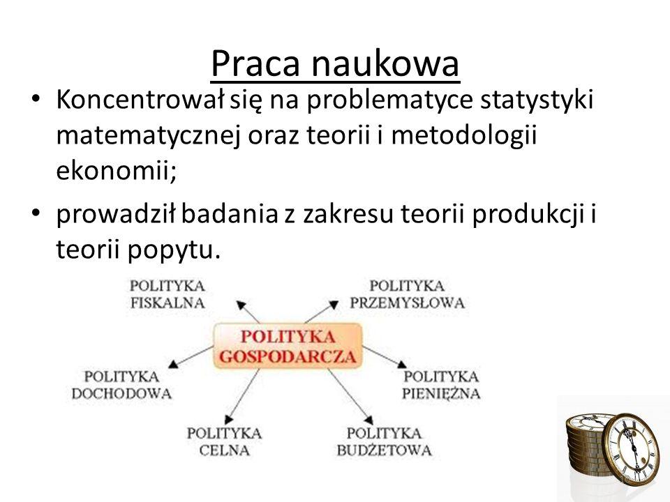 Praca naukowa Koncentrował się na problematyce statystyki matematycznej oraz teorii i metodologii ekonomii;