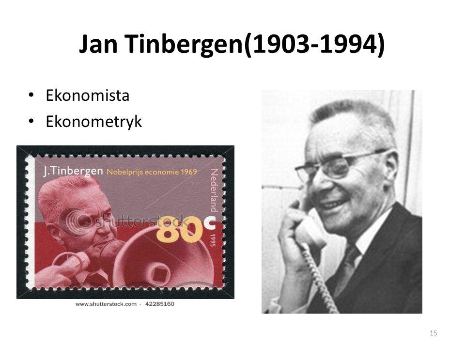 Jan Tinbergen(1903-1994) Ekonomista Ekonometryk