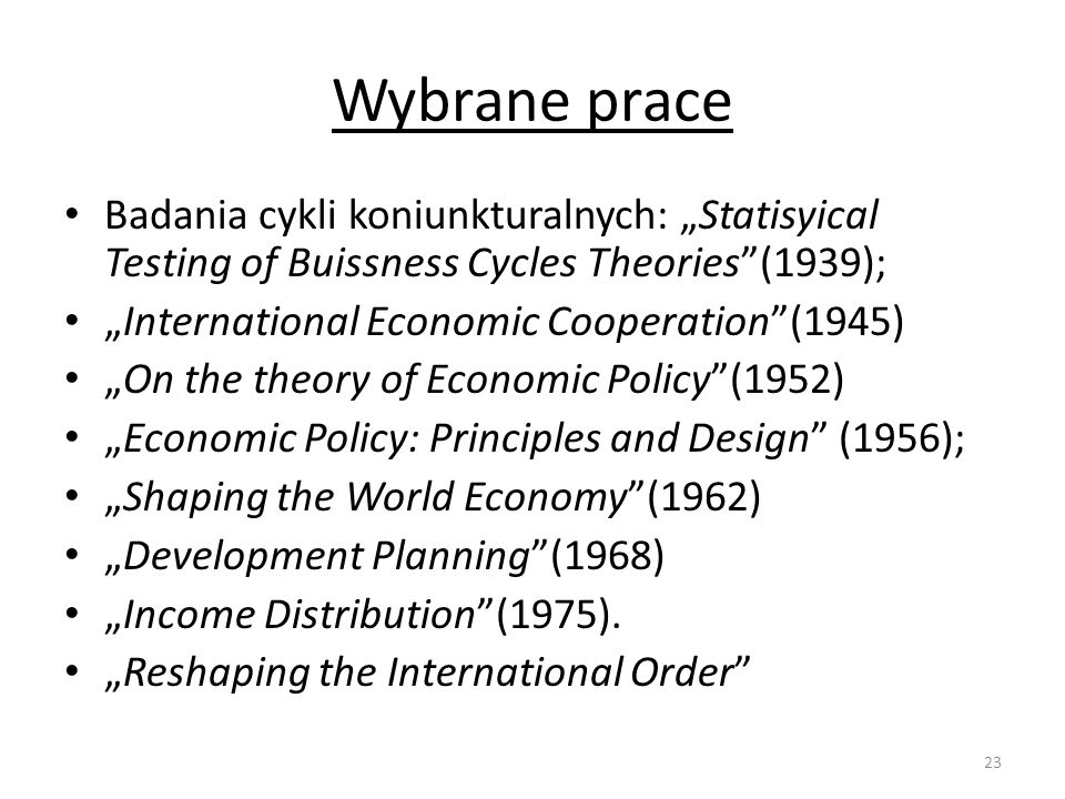 "Wybrane praceBadania cykli koniunkturalnych: ""Statisyical Testing of Buissness Cycles Theories (1939);"