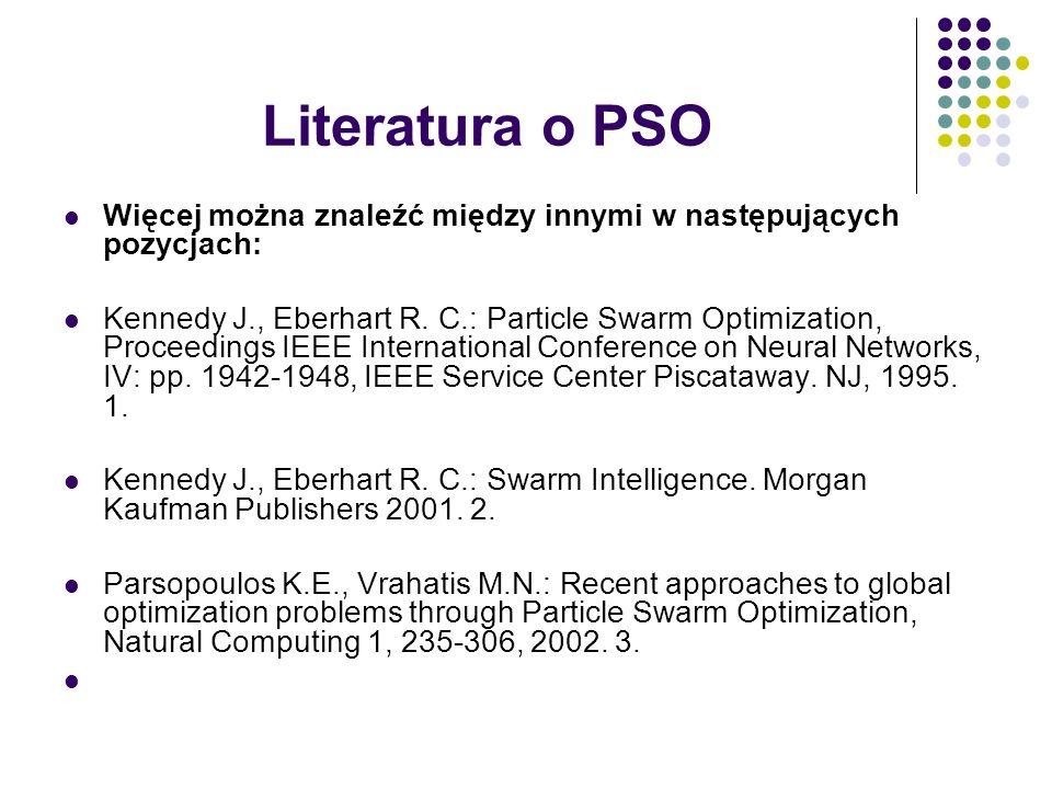 Literatura o PSO Więcej można znaleźć między innymi w następujących pozycjach: