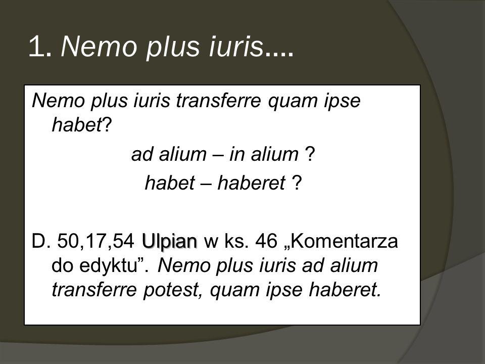 1. Nemo plus iuris….