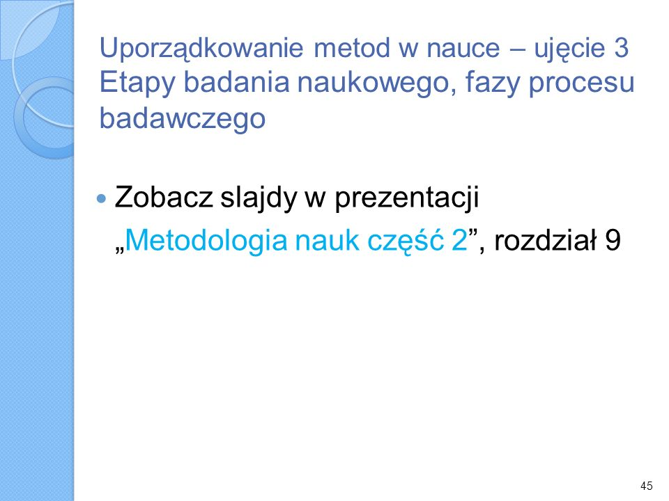 """Zobacz slajdy w prezentacji """"Metodologia nauk część 2 , rozdział 9"""