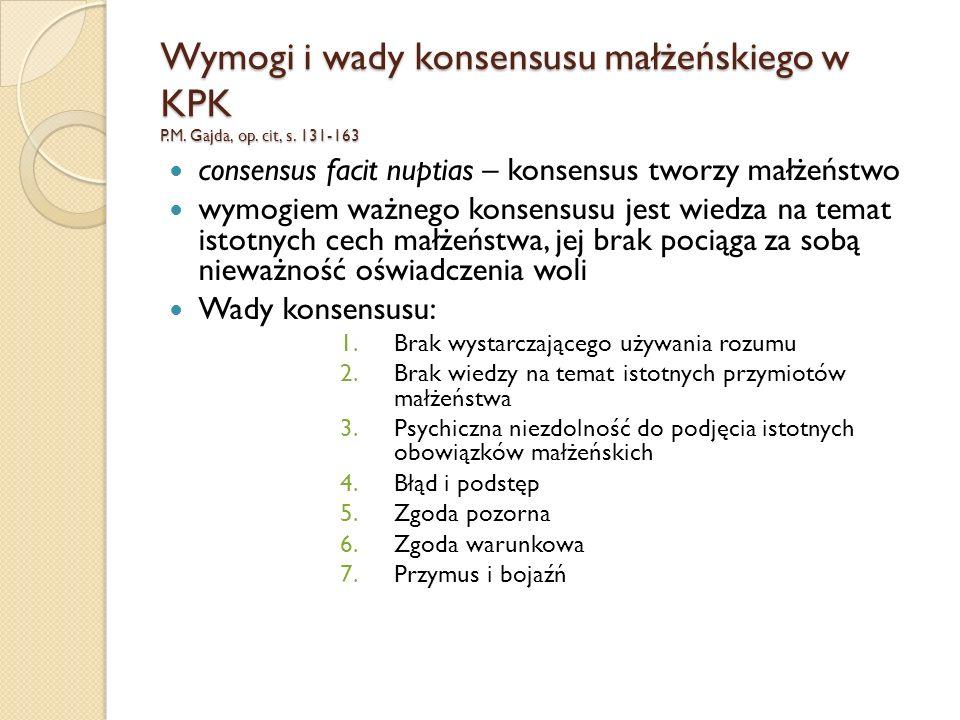 Wymogi i wady konsensusu małżeńskiego w KPK P. M. Gajda, op. cit, s