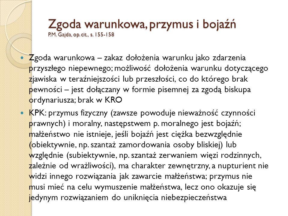 Zgoda warunkowa, przymus i bojaźń P.M. Gajda, op. cit., s. 155-158