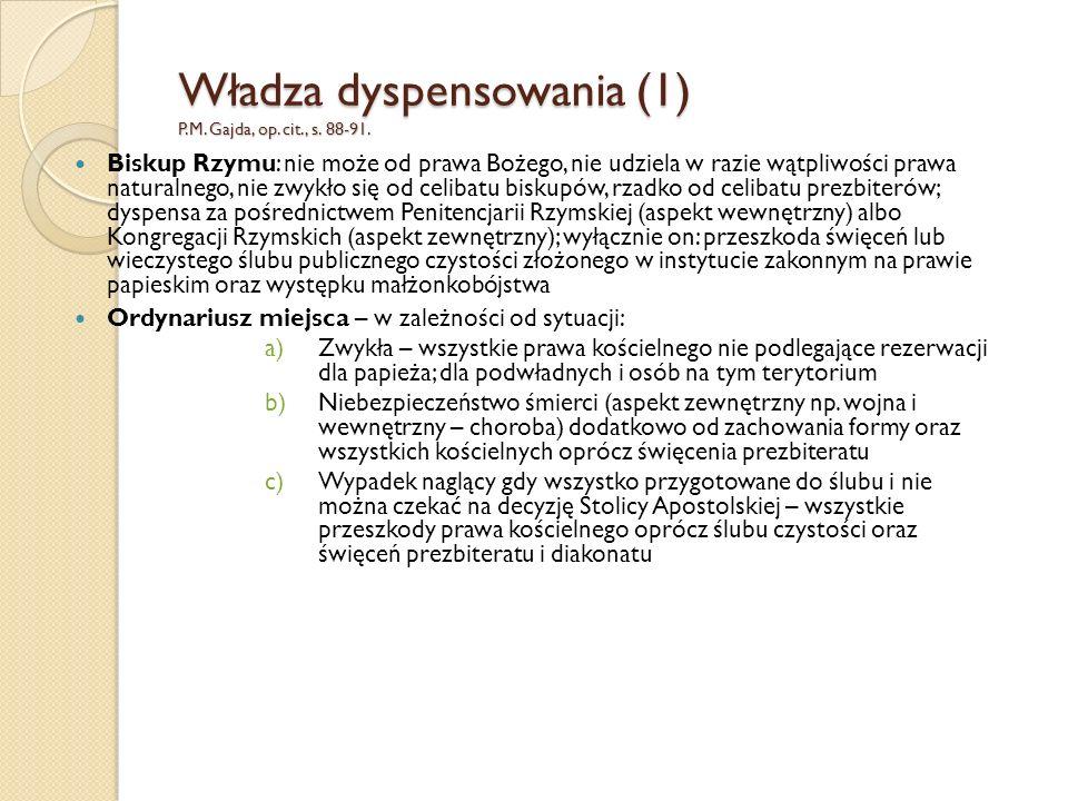 Władza dyspensowania (1) P.M. Gajda, op. cit., s. 88-91.