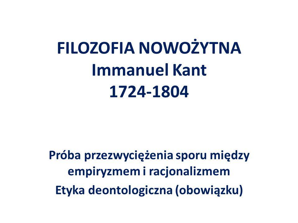 FILOZOFIA NOWOŻYTNA Immanuel Kant 1724-1804