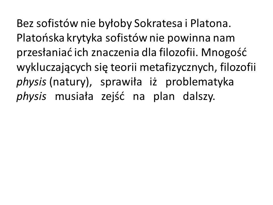 Bez sofistów nie byłoby Sokratesa i Platona