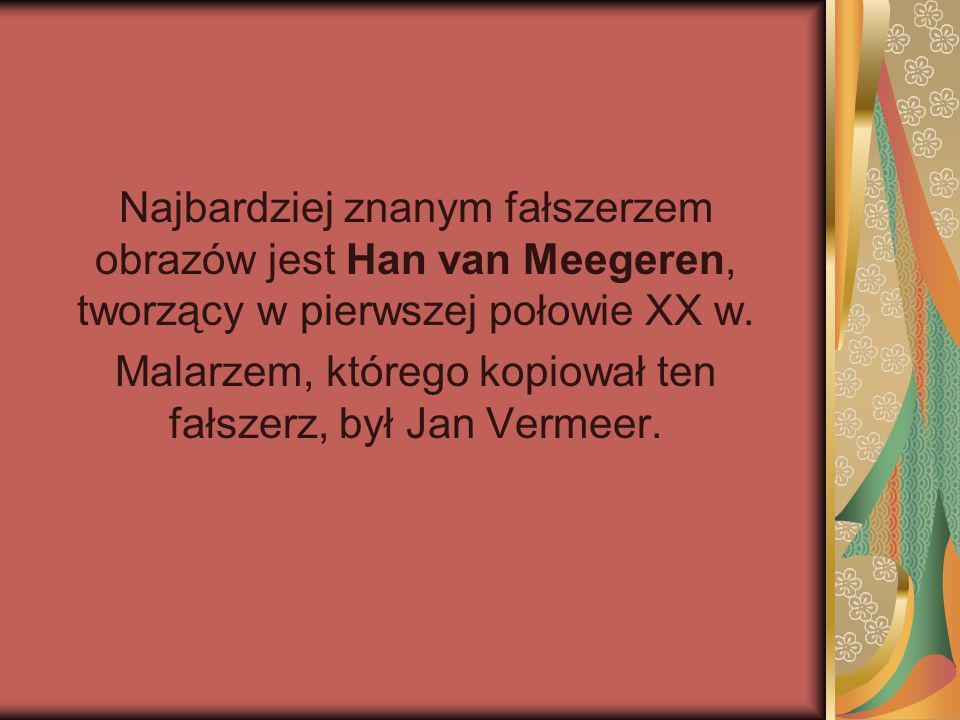 Malarzem, którego kopiował ten fałszerz, był Jan Vermeer.