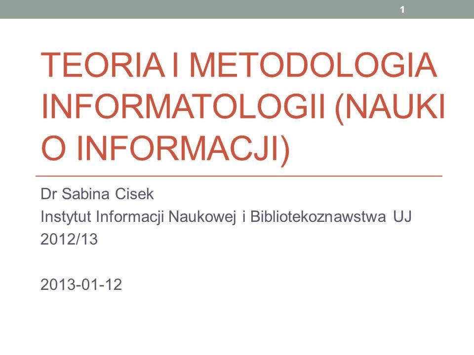 TEORIA I METODOLOGIA INFORMATOLOGII (NAUKI O INFORMACJI)