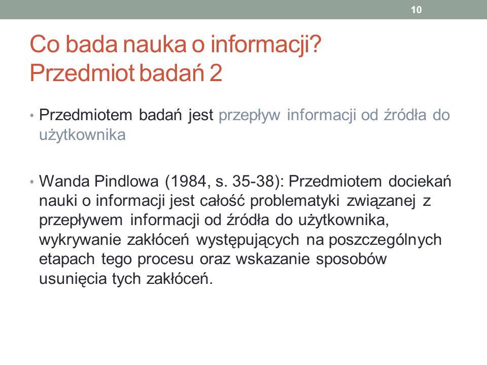 Co bada nauka o informacji Przedmiot badań 2