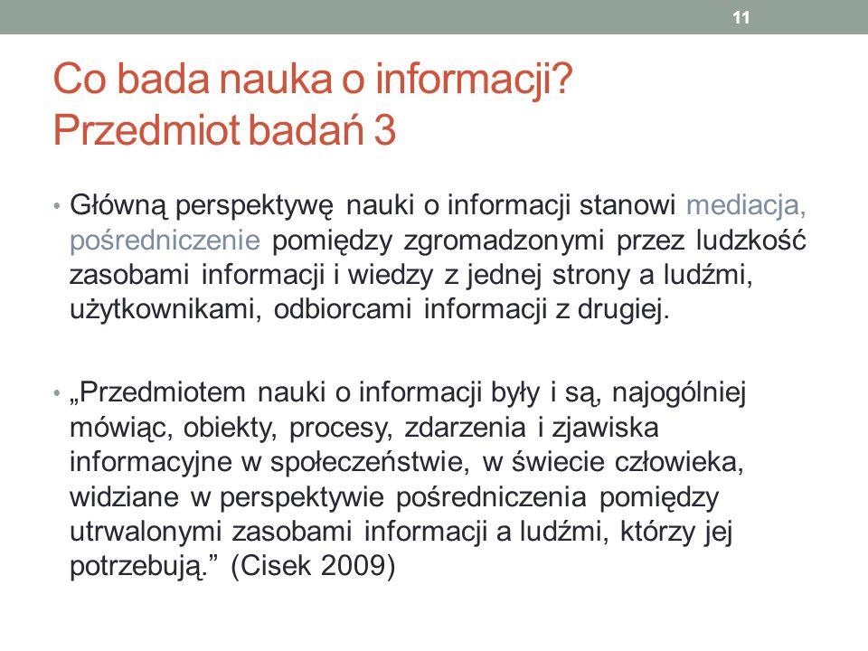 Co bada nauka o informacji Przedmiot badań 3