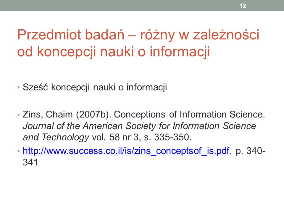 Przedmiot badań – różny w zależności od koncepcji nauki o informacji