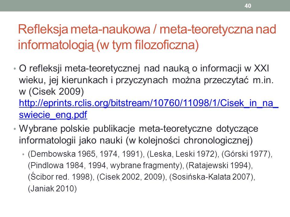 Refleksja meta-naukowa / meta-teoretyczna nad informatologią (w tym filozoficzna)