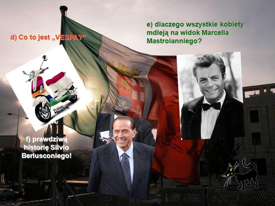 f) prawdziwą historię Silvio Berlusconiego!