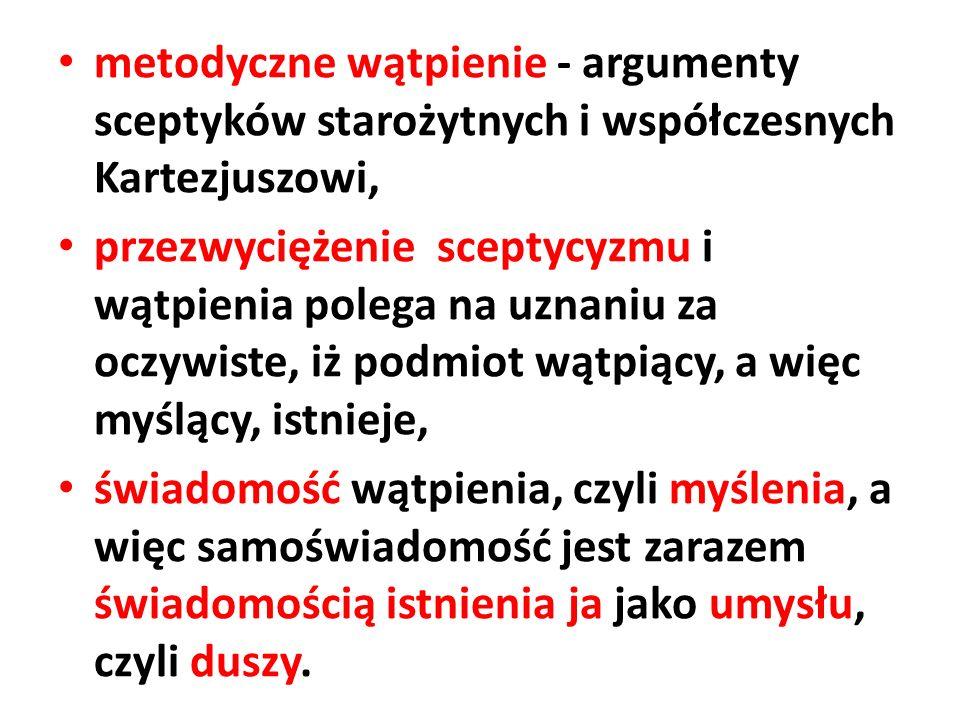 metodyczne wątpienie - argumenty sceptyków starożytnych i współczesnych Kartezjuszowi,