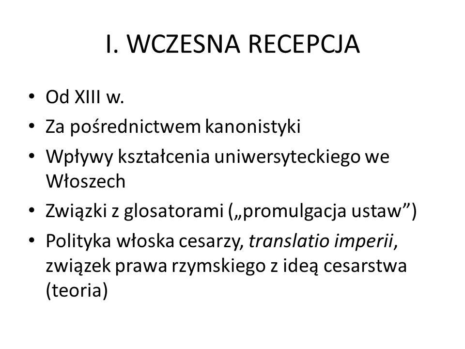 I. WCZESNA RECEPCJA Od XIII w. Za pośrednictwem kanonistyki