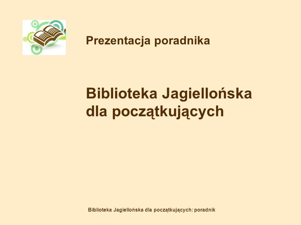 Prezentacja poradnika Biblioteka Jagiellońska dla początkujących