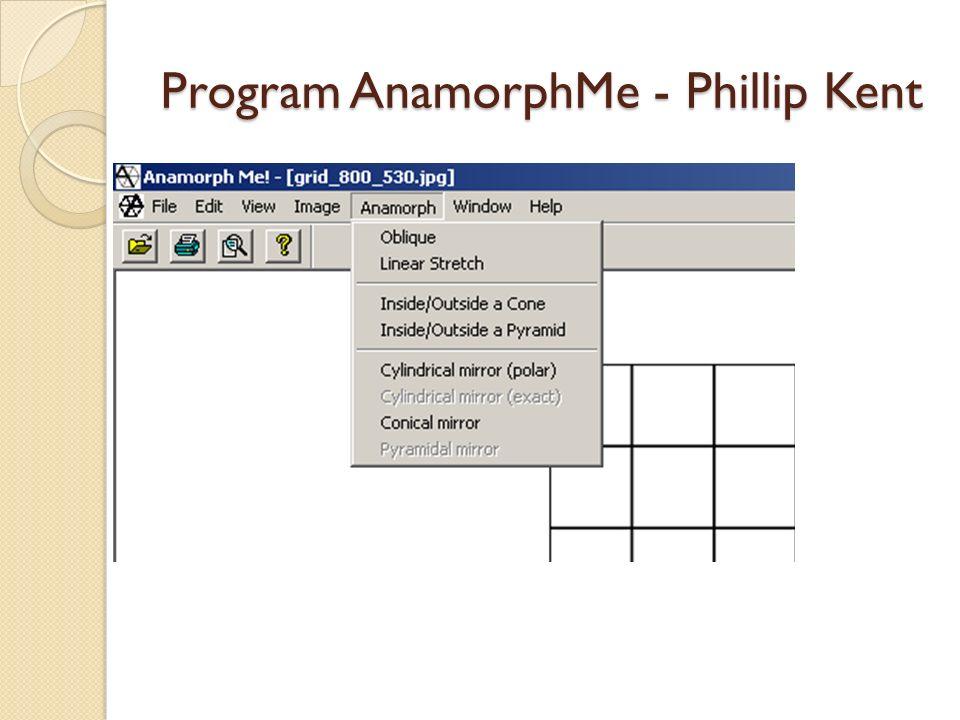Program AnamorphMe - Phillip Kent