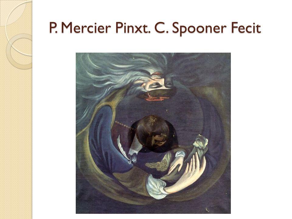 P. Mercier Pinxt. C. Spooner Fecit