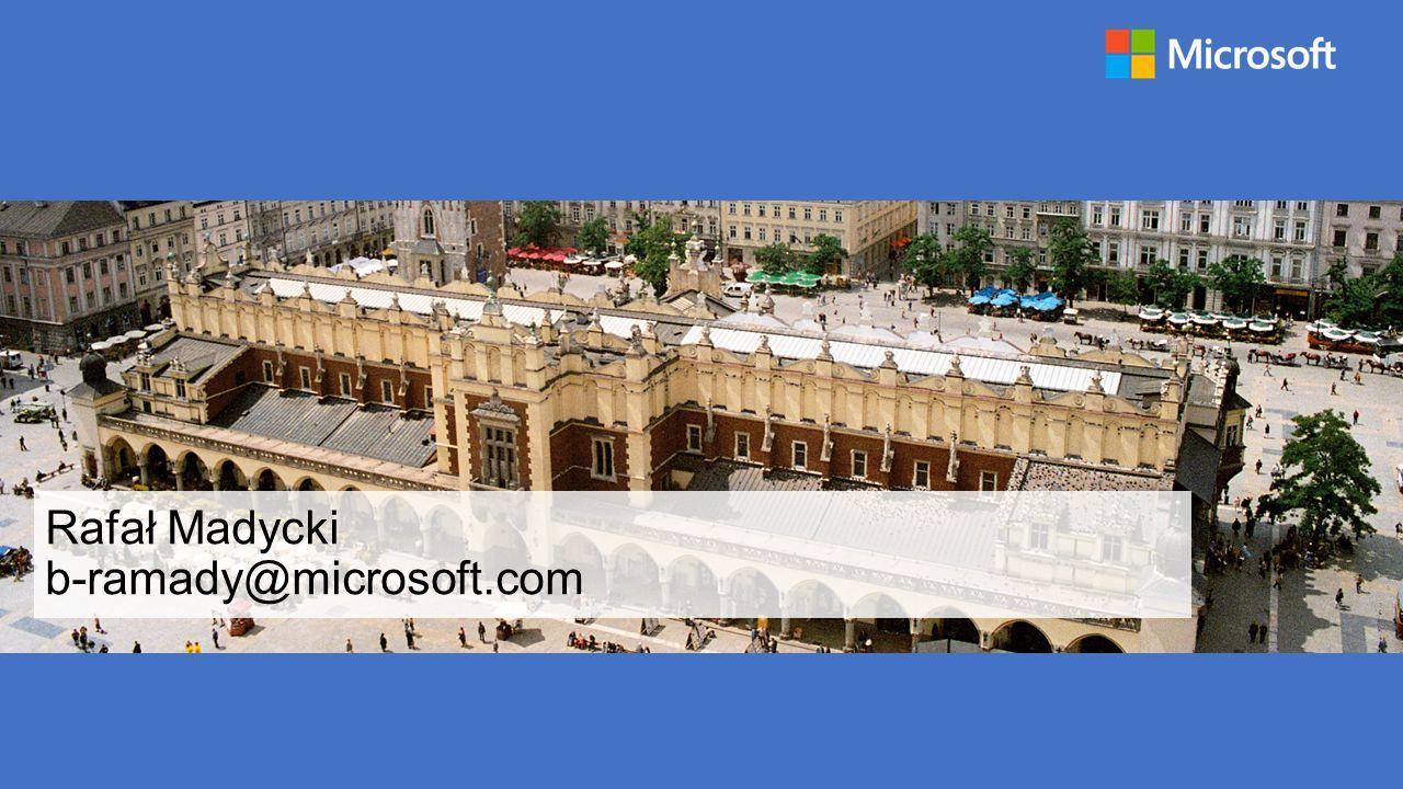 Rafał Madycki b-ramady@microsoft.com