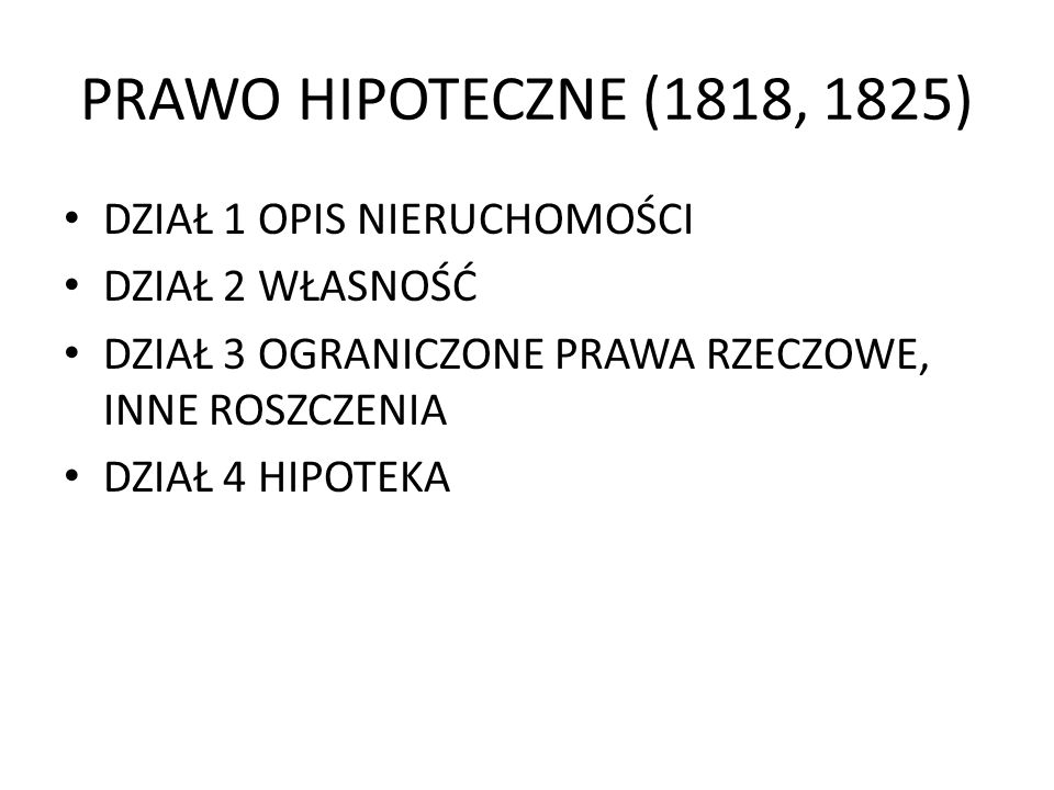 PRAWO HIPOTECZNE (1818, 1825) DZIAŁ 1 OPIS NIERUCHOMOŚCI