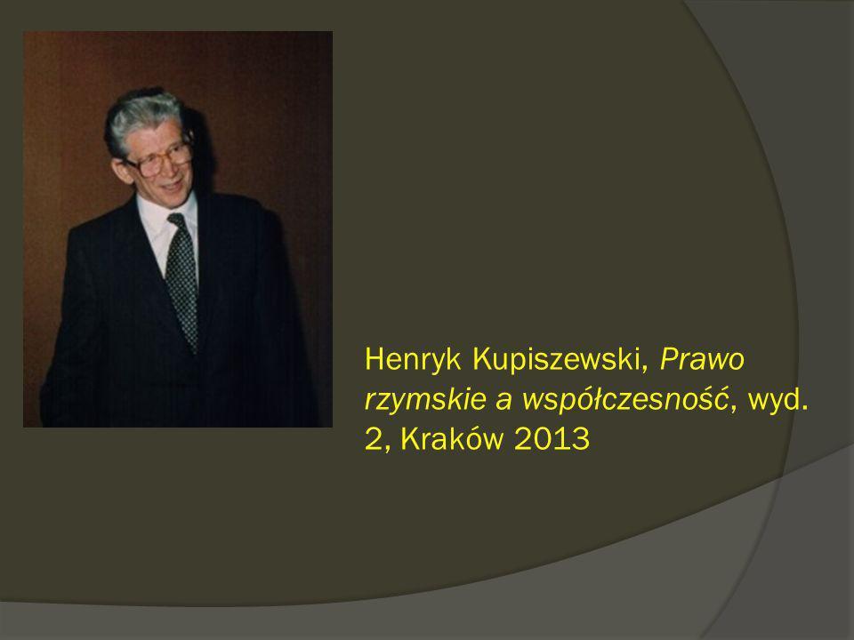 Henryk Kupiszewski, Prawo rzymskie a współczesność, wyd. 2, Kraków 2013
