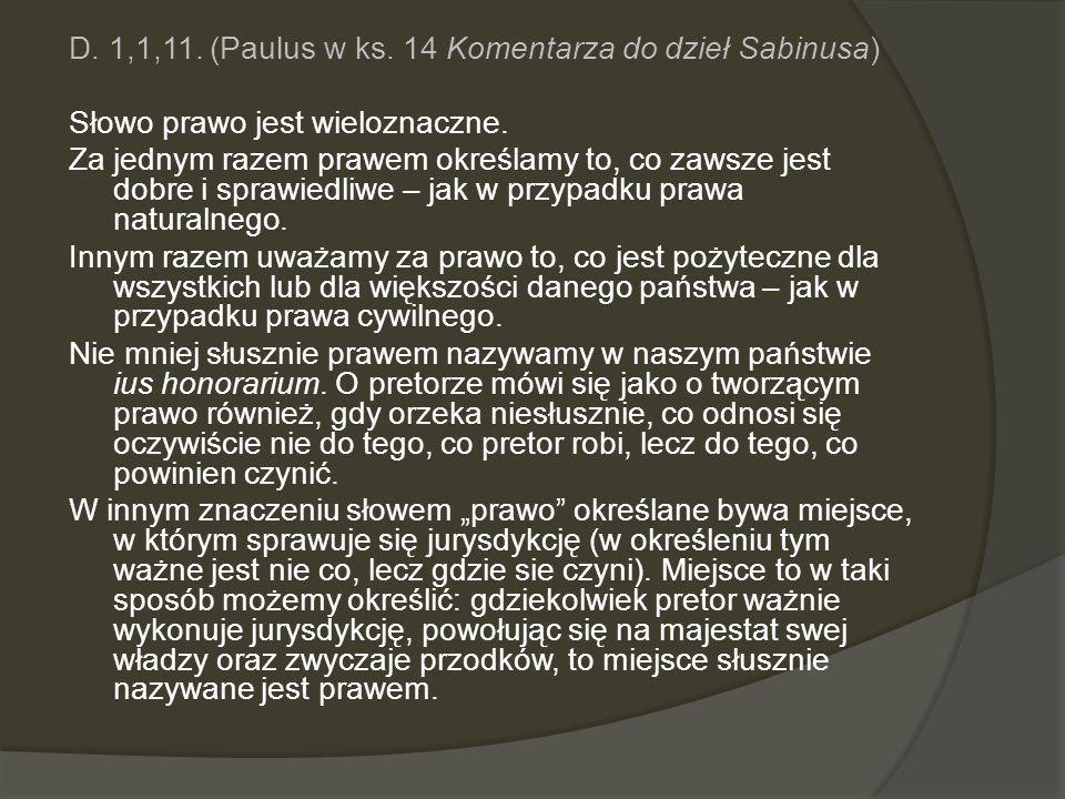 D. 1,1,11. (Paulus w ks. 14 Komentarza do dzieł Sabinusa) Słowo prawo jest wieloznaczne.